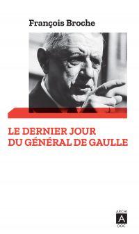 Image de couverture (Le dernier jour du Général de Gaulle)