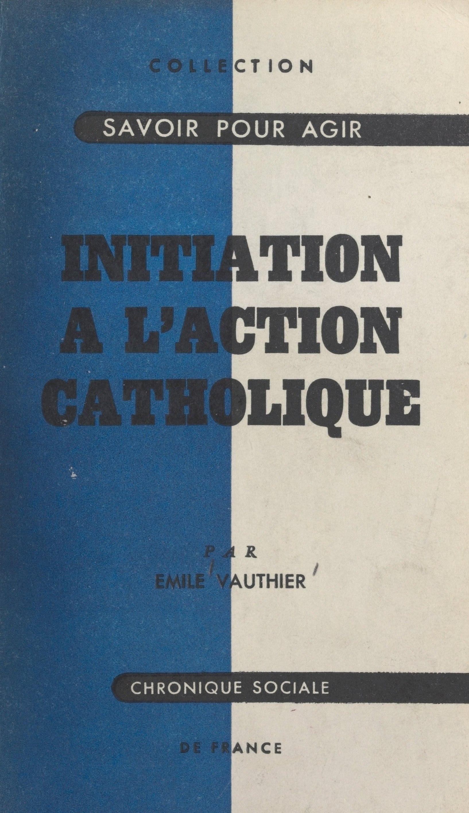 Initiation à l'action catho...