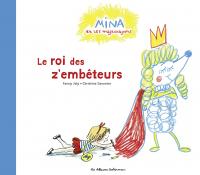 Mina et les magicrayons (Tome 2)  - Le roi des z'embêteurs