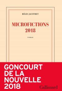 Microfictions 2018 | Jauffret, Régis. Auteur