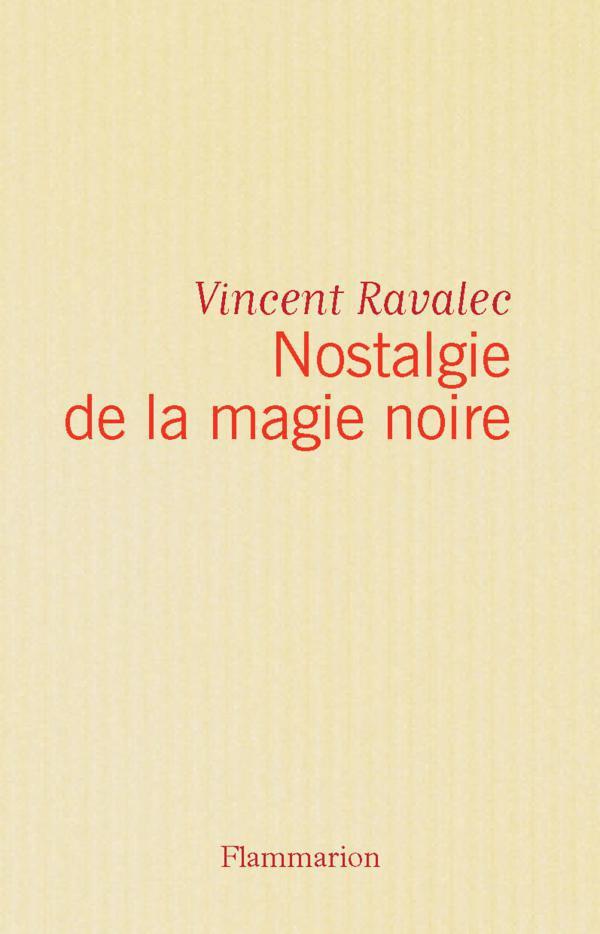 Nostalgie de la magie noire | Ravalec, Vincent (1962-....). Auteur