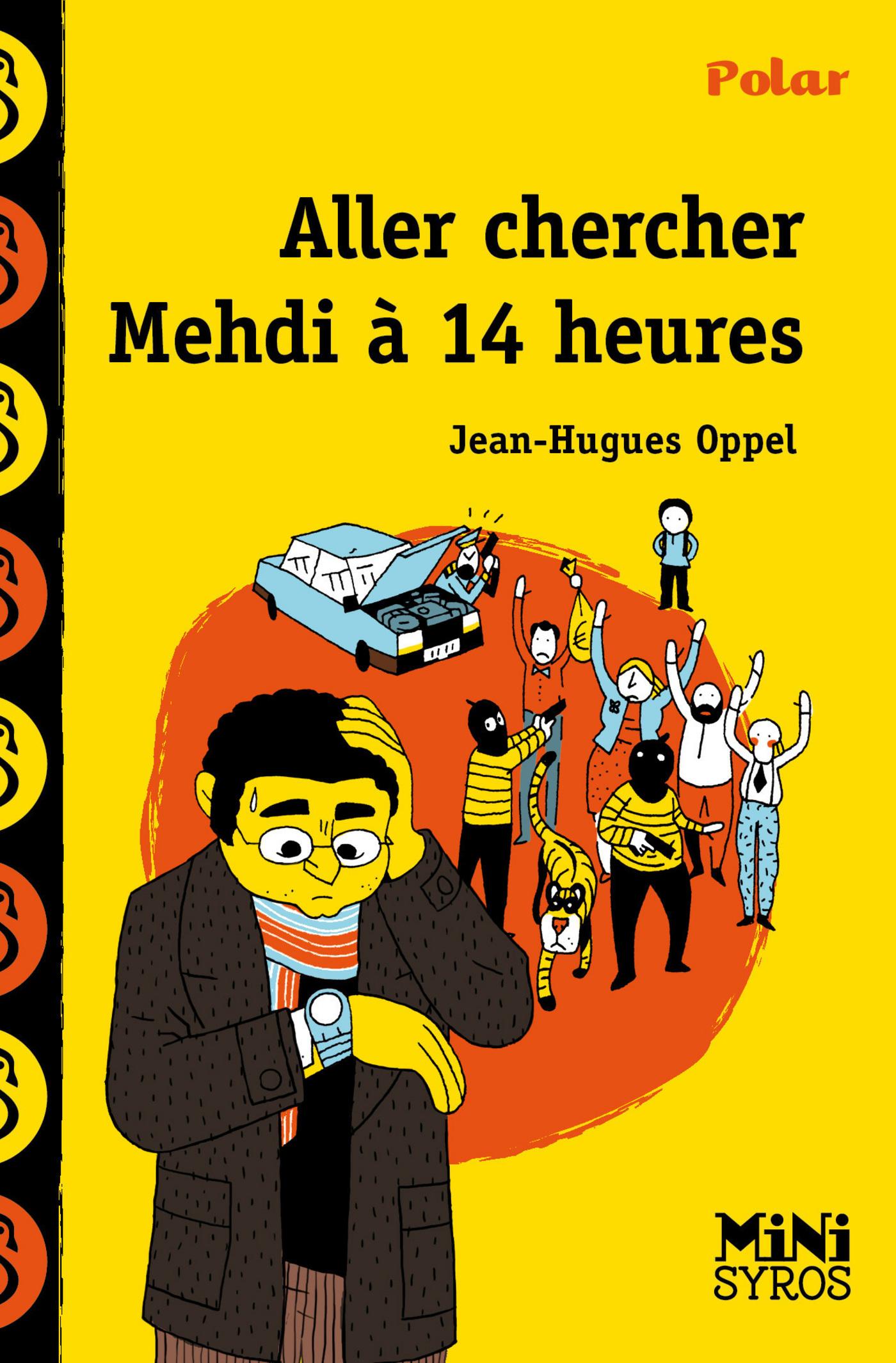 Aller chercher Mehdi à 14h | Oppel, Jean-Hugues