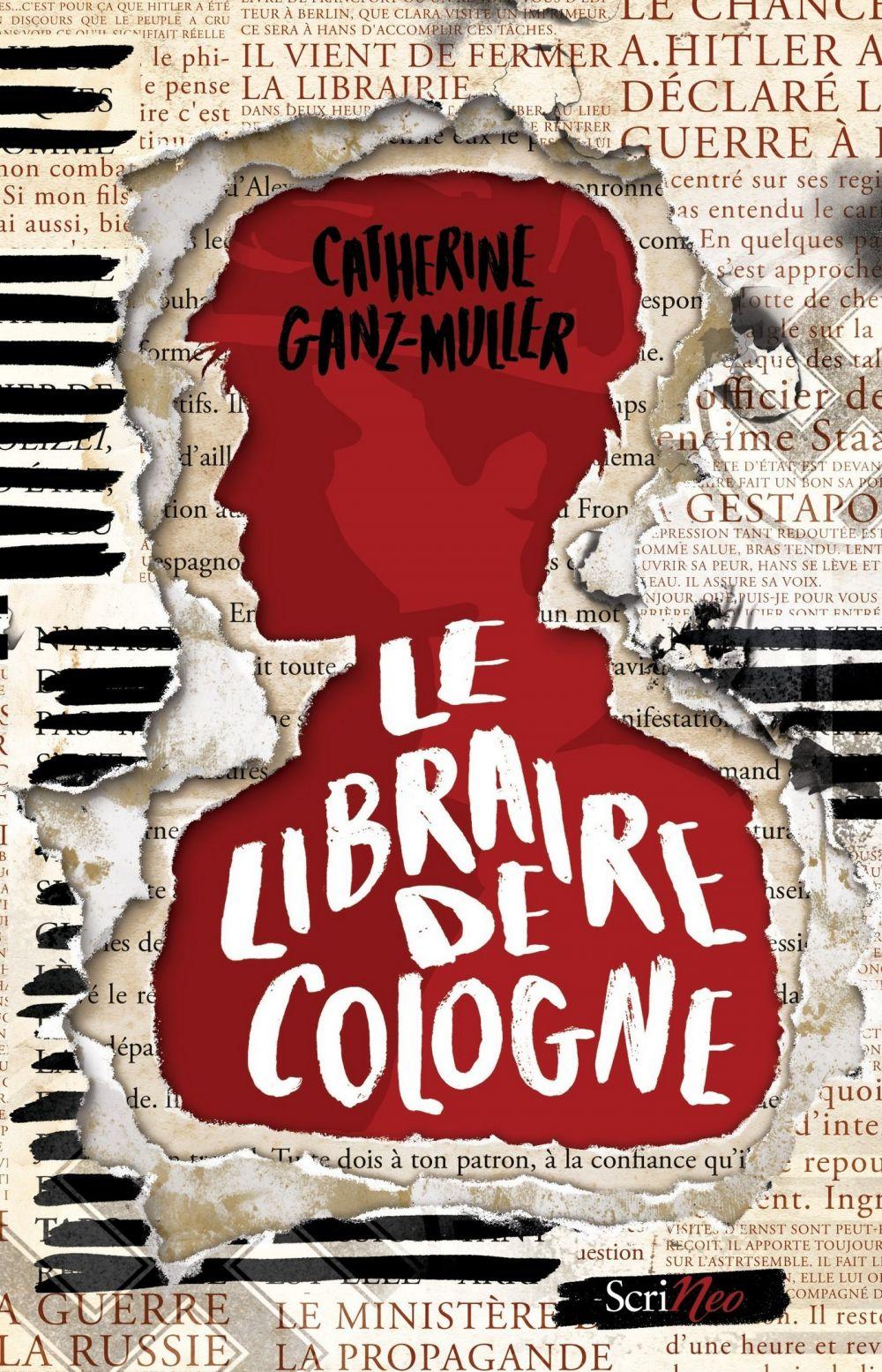 Le libraire de Cologne   Ganz-muller, Catherine. Auteur