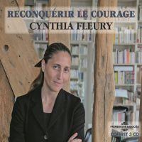 Reconquérir le courage | Fleury, Cynthia. Auteur