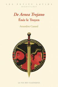 De Aenea Trojano. Énée le T...