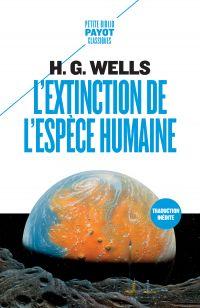 L'Extinction de l'espèce humaine | Wells, Herbert George (1866-1946). Auteur
