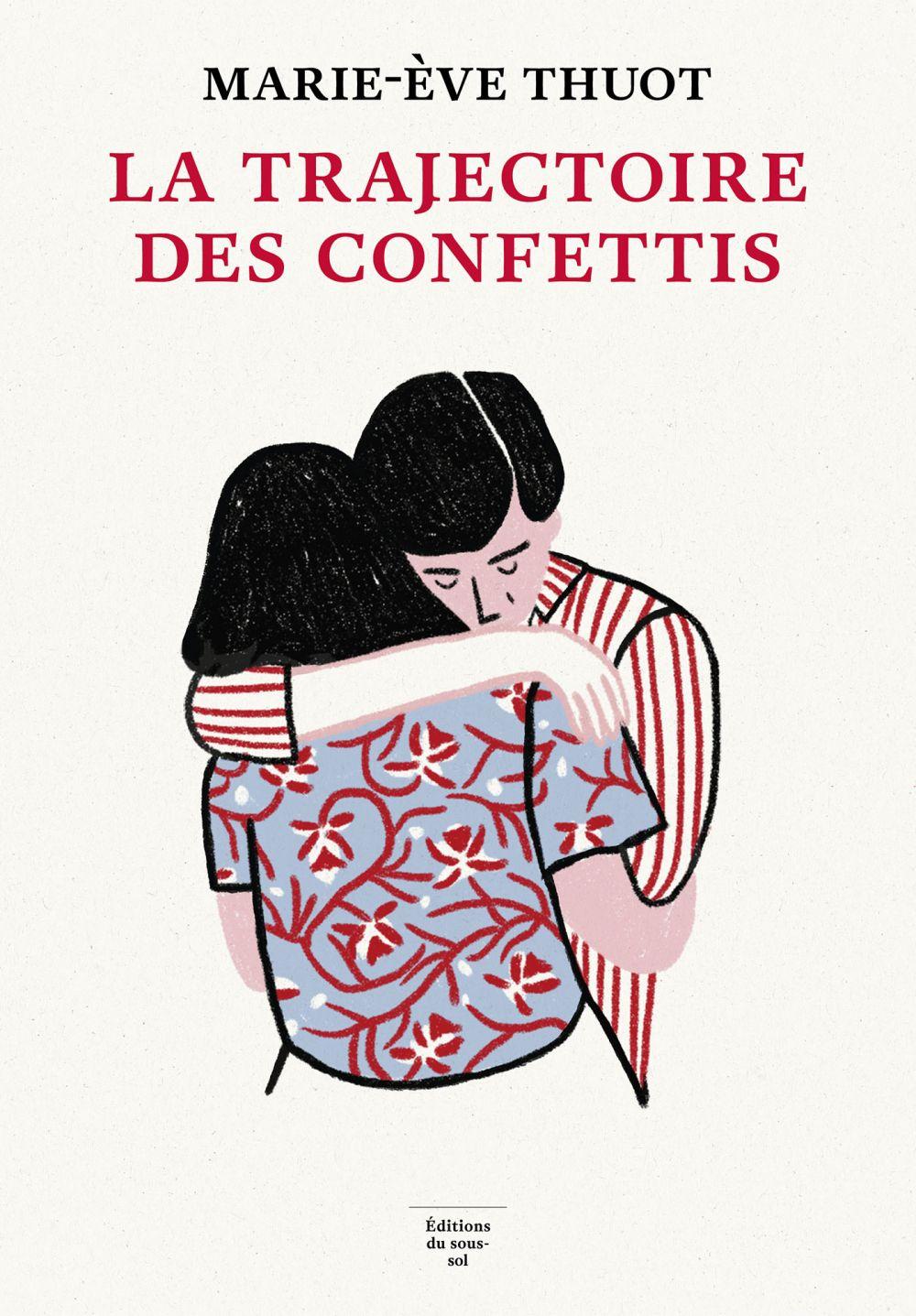 La Trajectoire des confettis | Thuot, Marie-Ève. Auteur