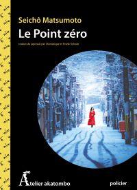 Le point zéro | MATSUMOTO, Seichô. Auteur
