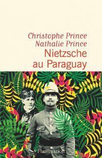Nietzsche au Paraguay | Prince, Christophe (1967-2017). Auteur