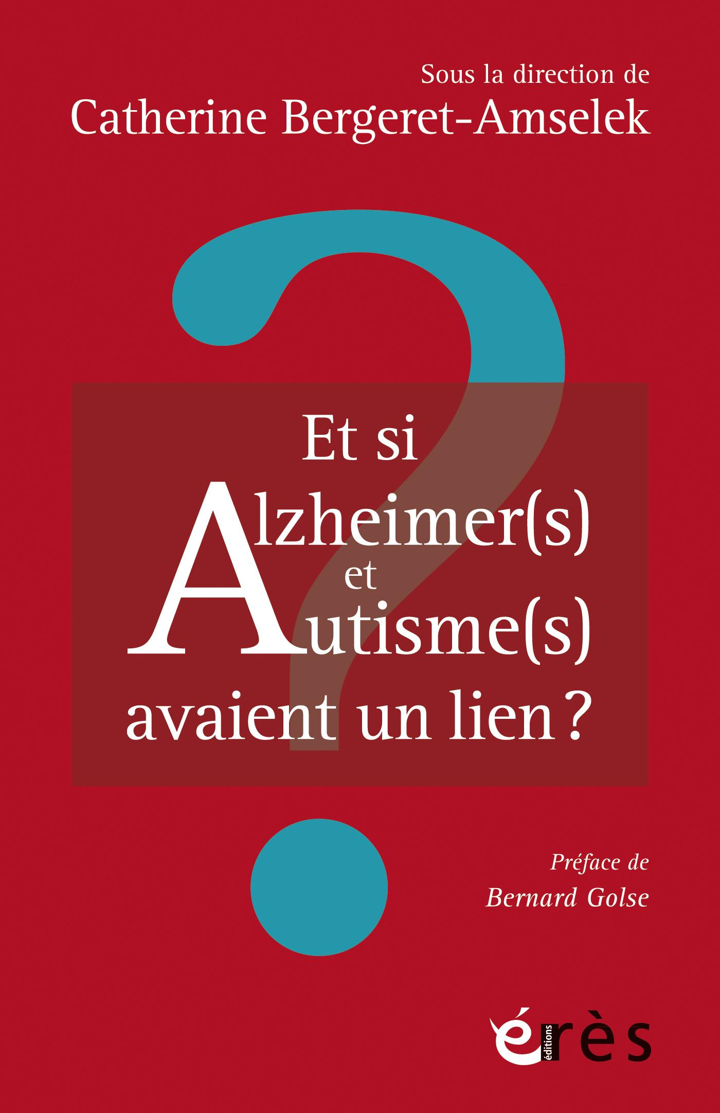 Et si Alzheimer(s) et Autis...
