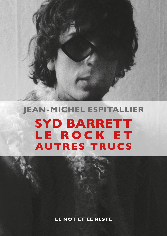 Syd Barrett le rock etautrestrucs