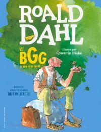 Le BGG. Le Bon Gros Géant (édition illustrée anniversaire) | Dahl, Roald. Auteur