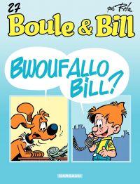 Boule et Bill - tome 27 - Bwouf allô Bill ?