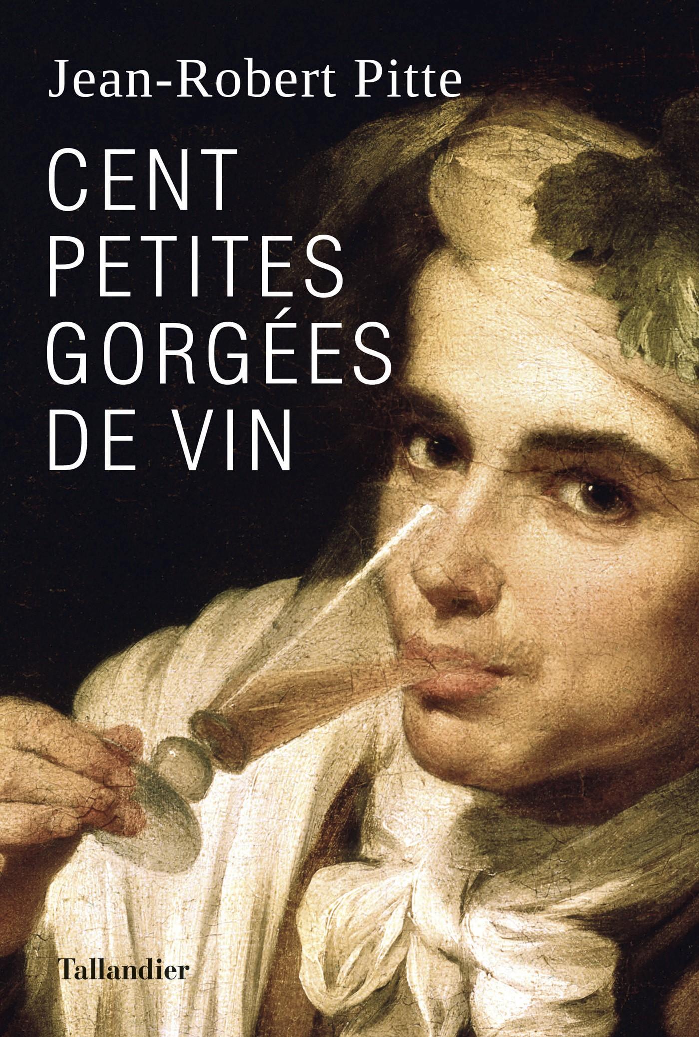 Cent petites gorgées de vin | Pitte, Jean-Robert