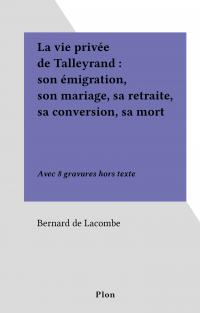 La vie privée de Talleyrand...