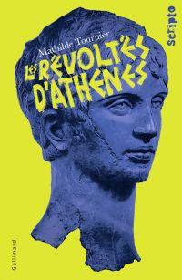 Les Révoltés d'Athènes | Tournier, Mathilde (1987-....). Auteur