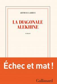 La diagonale Alekhine | Larrue, Arthur (1984-....). Auteur