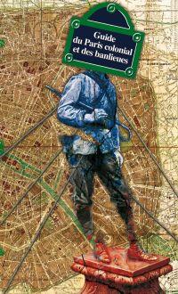 Guide du Paris colonial et ...