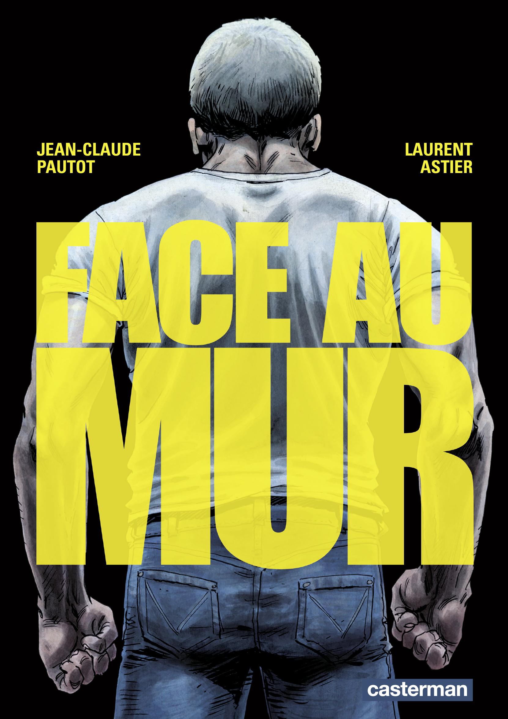 Face au mur (Tome 1) | Pautot, Jean-Claude