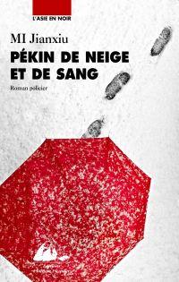 Pékin de neige et de sang | IMBERT, Michel. Auteur