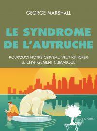 Le Syndrome de l'autruche | Marshall, George (1964-....). Auteur