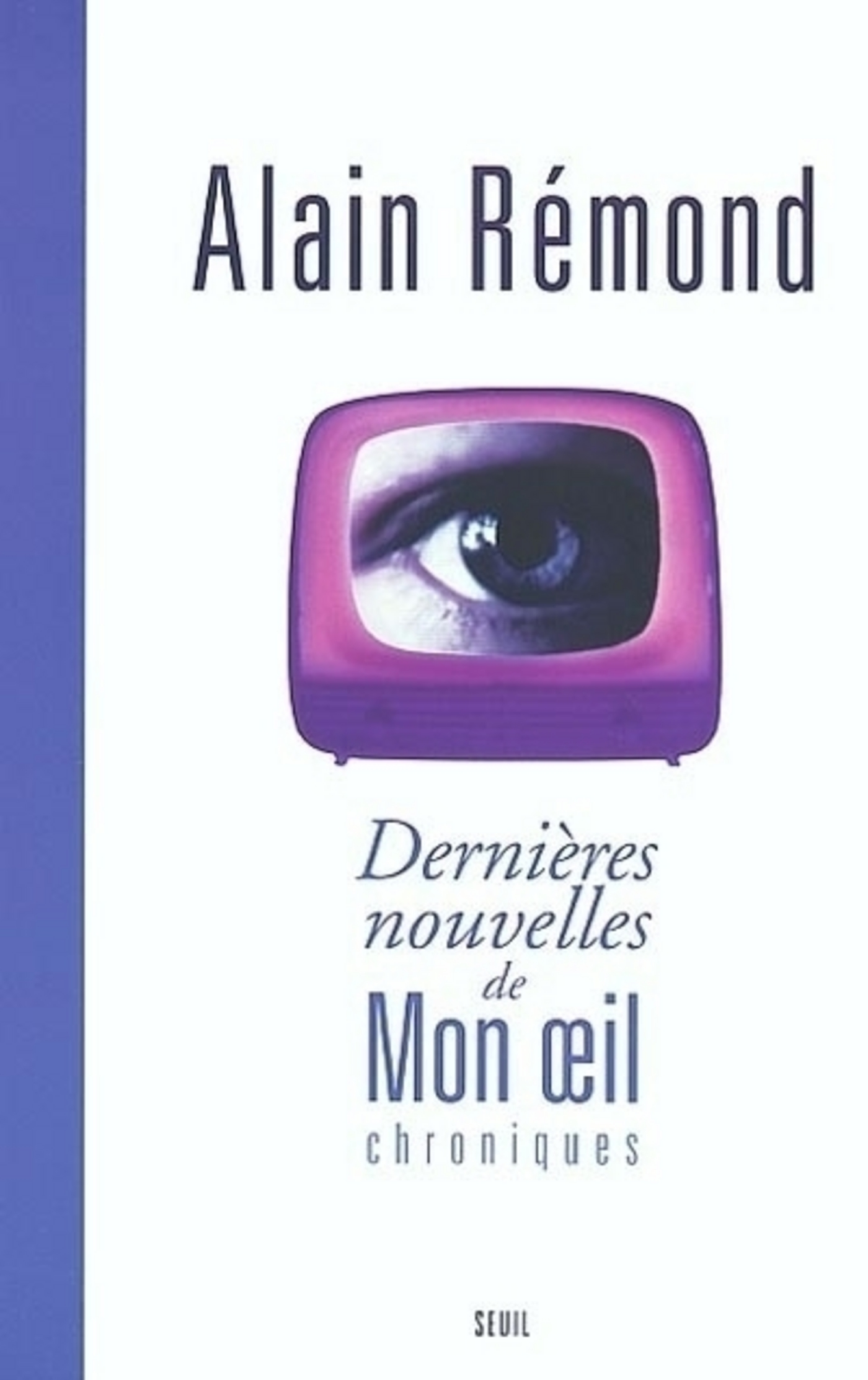 Dernières Nouvelles de Mon oeil. Chroniques