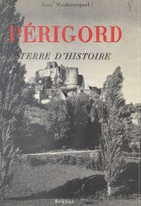 Périgord, terre d'histoire