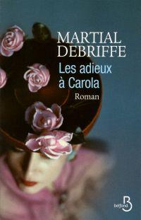 Les adieux à Carola | Debriffe, Martial (1975?-....). Auteur