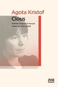 Clous | KRISTOF, Agota. Auteur