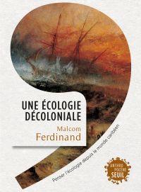 Une écologie décoloniale - ...