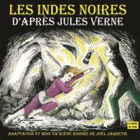 Les Indes noires. D'après Jules Verne