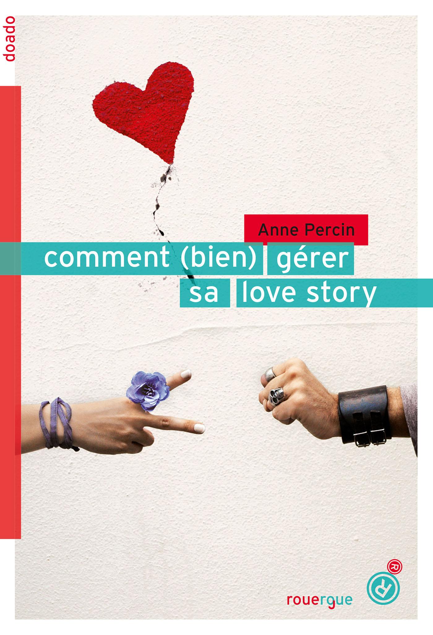 Comment (bien) gérer sa love story | Percin, Anne