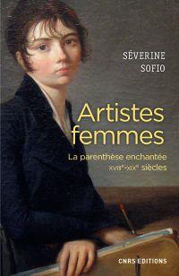 Artistes femmes. Parenthèse enchantée XVIII - XIXe siècle