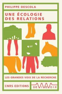 Une écologie des relations | Descola, Philippe. Auteur