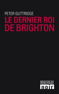 Le dernier roi de Brighton