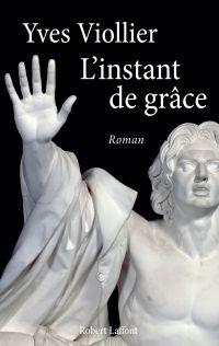L'Instant de grâce | Viollier, Yves (1946-....). Auteur