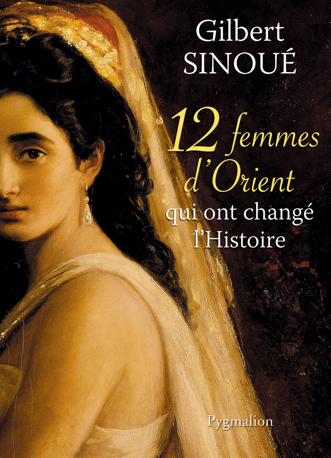 12 femmes d'Orient qui ont ...