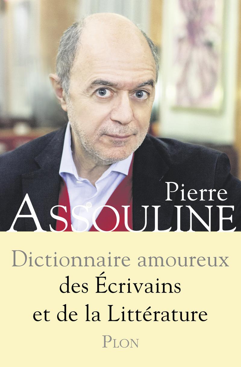 Dictionnaire amoureux des écrivains et de la littérature |