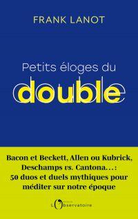 Petits éloges du double