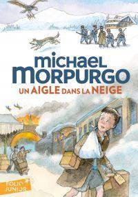 Un aigle dans la neige | Morpurgo, Michael. Auteur