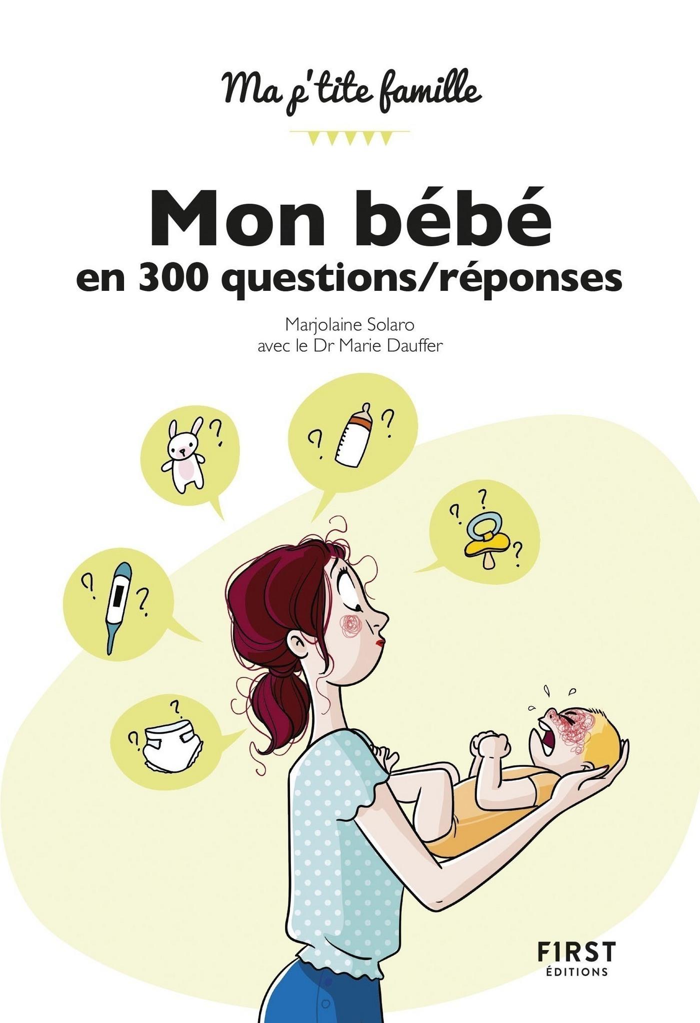Mon bébé en 300 questions/réponses
