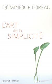 L'Art de la simplicité | LOREAU, Dominique. Auteur