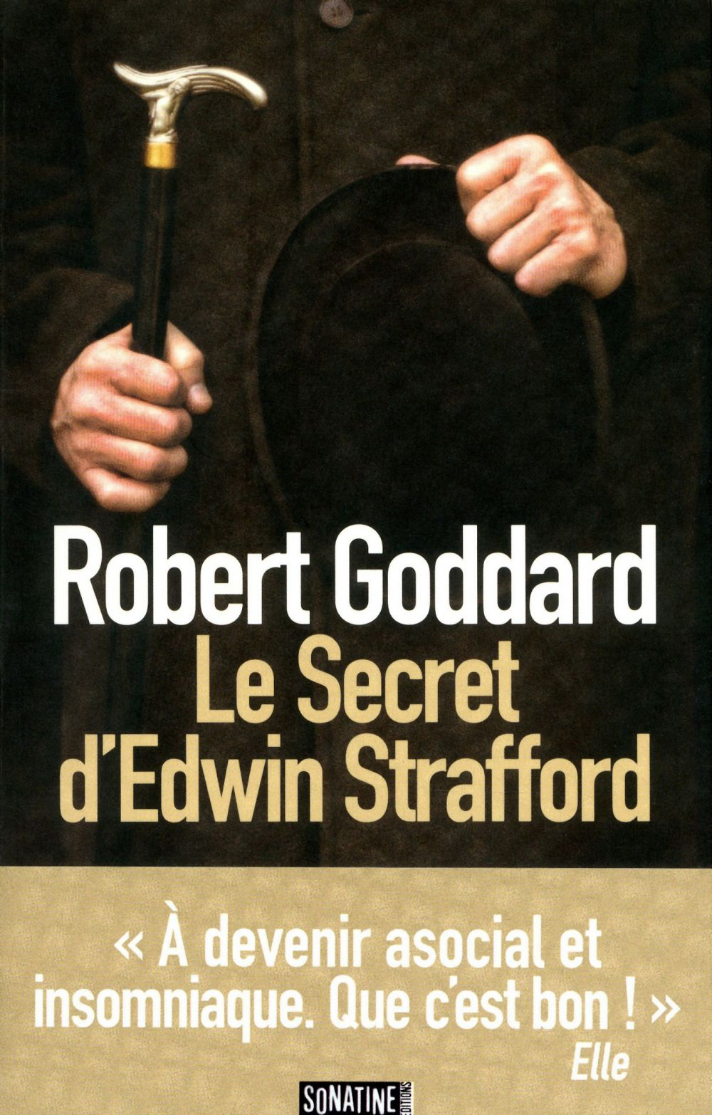 Le secret d'Edwin Strafford | Goddard, Robert (1954-....). Auteur