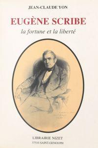 Eugène Scribe : la fortune ...