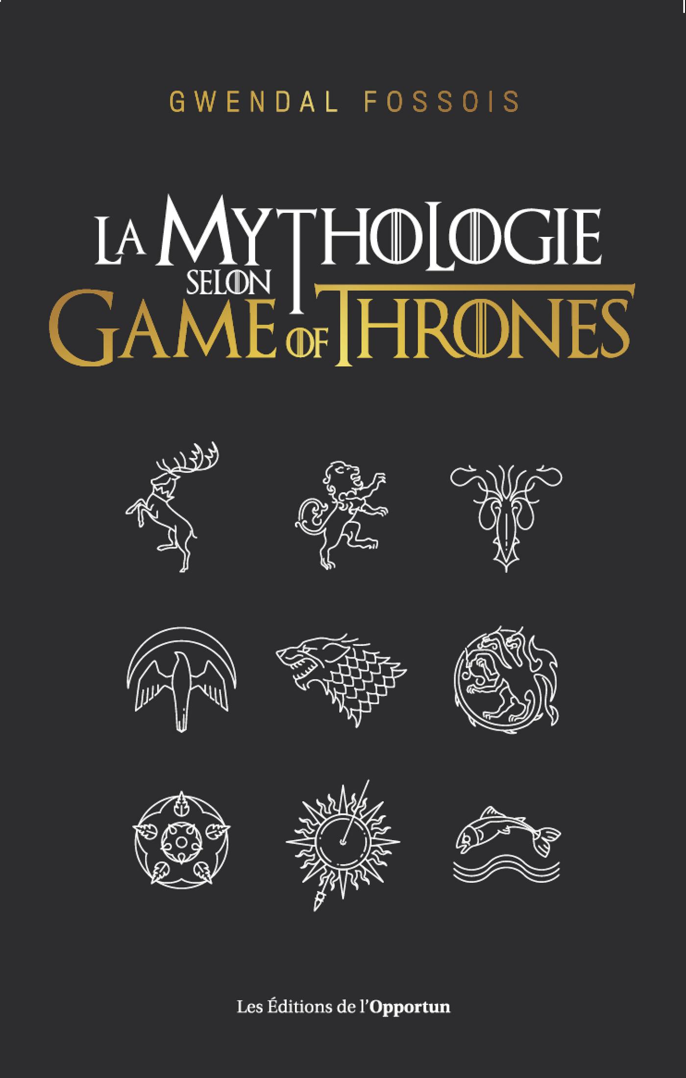 La mythologie selon Game of...
