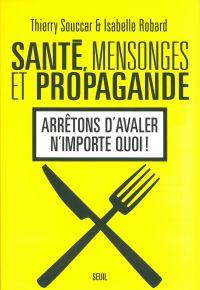 Santé, Mensonges et Propaga...