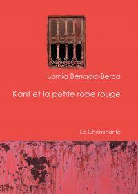 Kant et la petite robe rouge | Berrada-Berca, Lamia (1970-....). Auteur