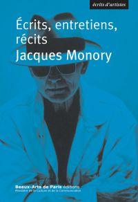 Jacques Monory, Ecrits, entretiens, récits | Monory, Jacques (1924-2018). Auteur