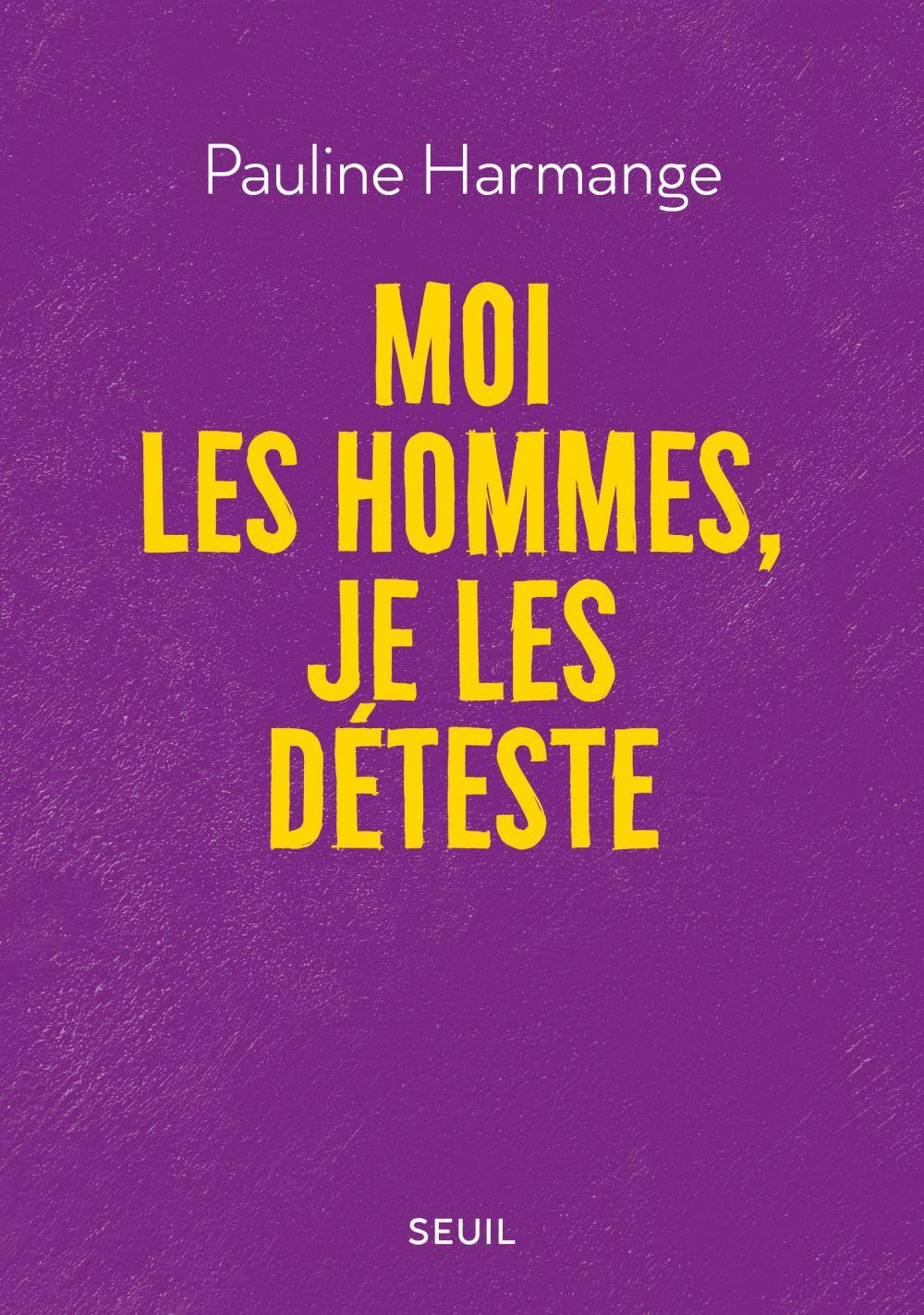Moi les hommes, je les déteste | Harmange, Pauline. Auteur