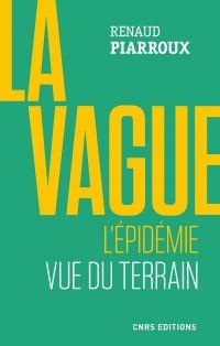La vague. L'épidémie vue du terrain | Piarroux, Renaud. Auteur